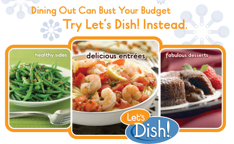 Let's Dish! is revolutionizing the way busy families put healthy, delicious meals on the table. At any of our many national stores, you can make great-tasting, nutritious, freezer-ready meals in less than two hours. Select from our rotating monthly menu of amazing meal recipes, schedule the time and location that works best for you, and bring back home-made meals that will delight.